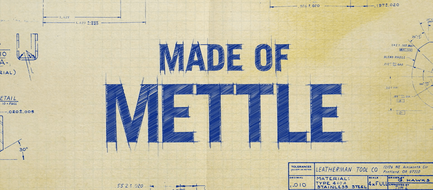 MADE OF METTLE